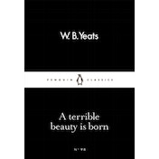 A Terrible Beauty Is Born by W. B. Yeats (Paperback, 2016)