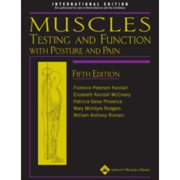 Muscles: Testing and Function, with Posture and Pain by Mary Rodgers, William Romani, Patricia Geise Provance, Florence Peterson Kendall, Elizabeth Kendall McCreary (Hardback, 2010)