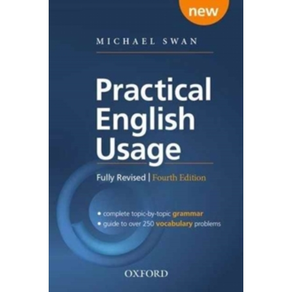 Practical English Usage, 4th edition: (Hardback with online access): Michael Swan's guide to problems in English by Michael Swan (Paperback, 2016)