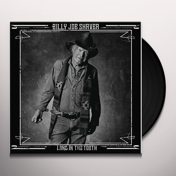 Billy Joe Shaver - Long In The Tooth Vinyl