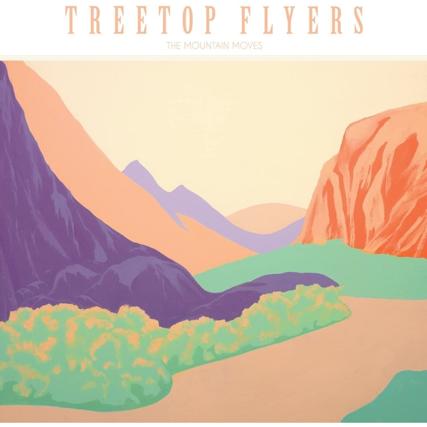 Treetop Flyers - The Mountain Moves Vinyl