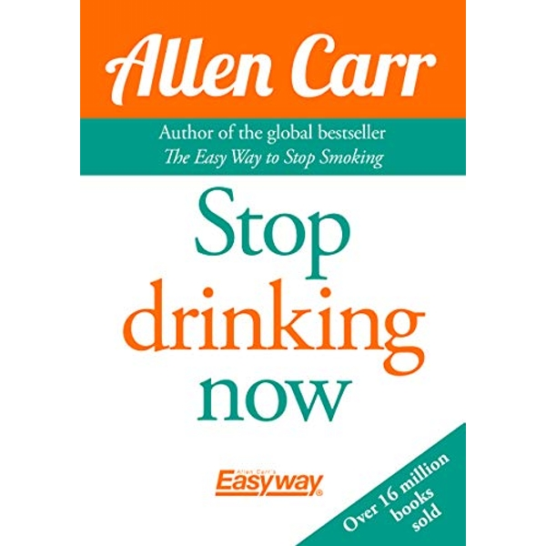 Stop Drinking Now: The Easy Way by Allen Carr (Paperback, 2015)