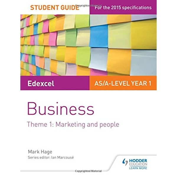 Edexcel AS/A-level Year 1 Business Student Guide: Theme 1: Marketing and people by Mark Hage (Paperback, 2017)