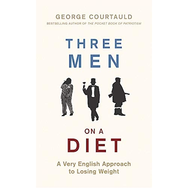 Three Men on a Diet A Very English Approach to Losing Weight Hardback 2018