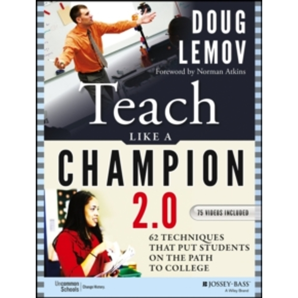 Teach Like a Champion 2.0: 62 Techniques That Put Students on the Path to College by Doug Lemov (Paperback, 2014)