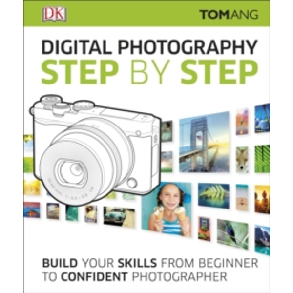 Digital Photography Step by Step by Tom Ang (Hardback, 2016)