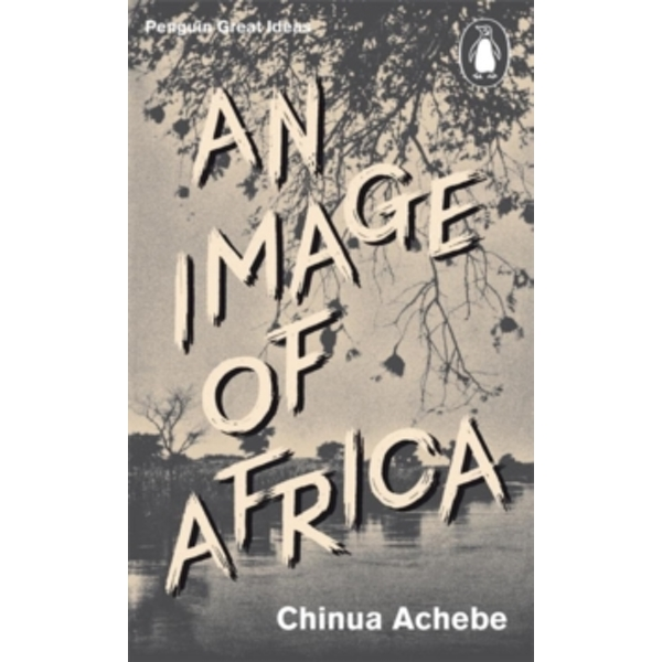 An Image of Africa/ The Trouble with Nigeria by Chinua Achebe (Paperback, 2010)