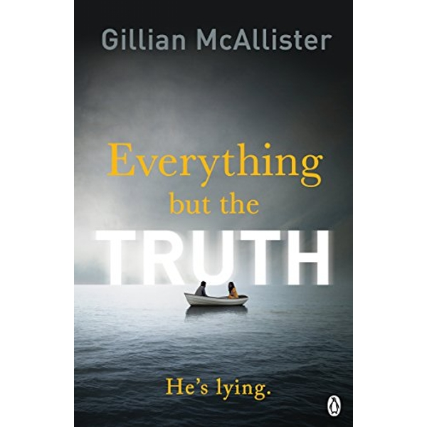 Everything but the Truth by Gillian McAllister (Paperback, 2017)