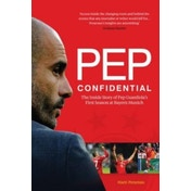 Pep Confidential: The Inside Story of Pep Guardiola's First Season at Bayern Munich by Marti Perarnau (Paperback, 2014)