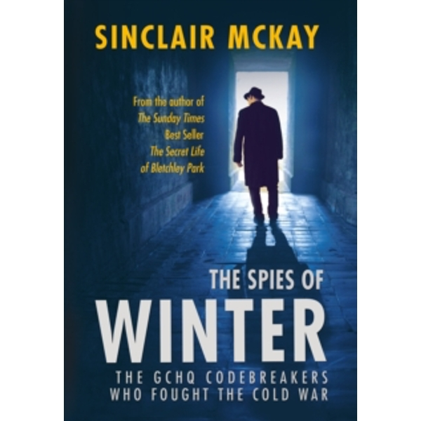 The Spies of Winter : The GCHQ codebreakers who fought the Cold War