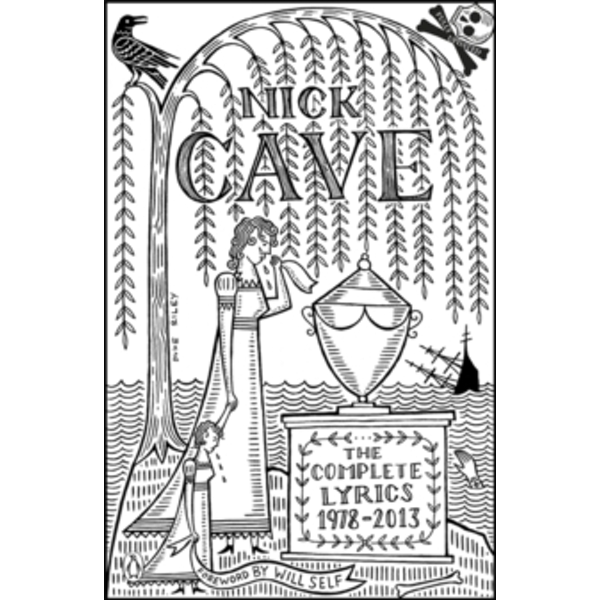 The Complete Lyrics: 1978-2013 by Nick Cave (Paperback, 2013)