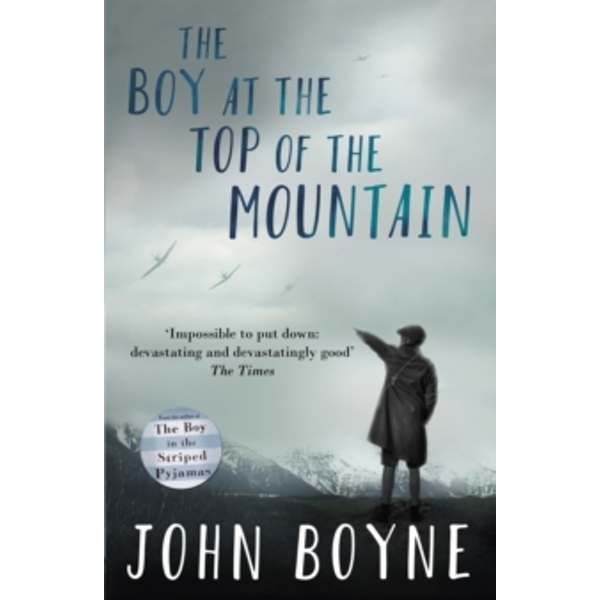 The Boy at the Top of the Mountain by John Boyne (Paperback, 2016)