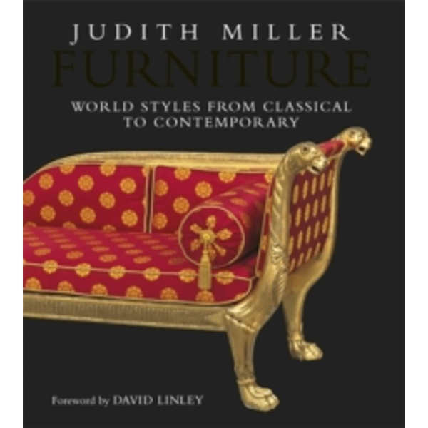 Furniture: World styles from classical to contemporary by Judith Miller (Hardback, 2010)