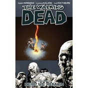 The Walking Dead Volume 9: Here We Remain by Robert Kirkman (Paperback, 2009)
