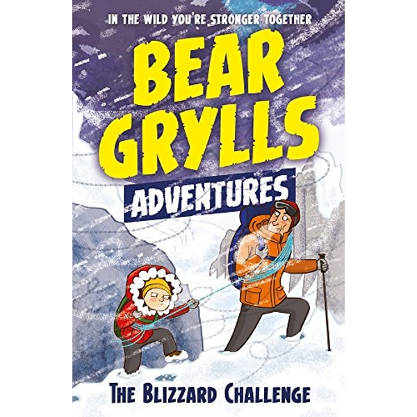 A Bear Grylls Adventure 1: The Blizzard Challenge: by bestselling author and Chief Scout Bear Grylls by Bear Grylls (Paperback, 2017)