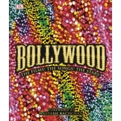 Bollywood : The Films! The Songs! The Stars!