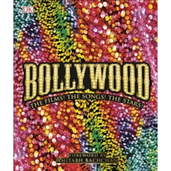 Bollywood: The Films! The Songs! The Stars! by DK (Hardback, 2017)