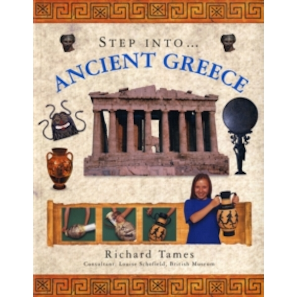 Ancient Greece: Step into Ancient Greece by Richard Tames (Paperback, 2008)