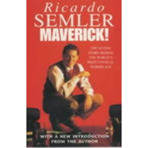 Maverick: The Success Story Behind the World's Most Unusual Workshop by Ricardo Semler (Paperback, 2001)