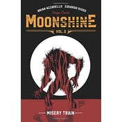 Moonshine Volume 2: Misery Train Paperback