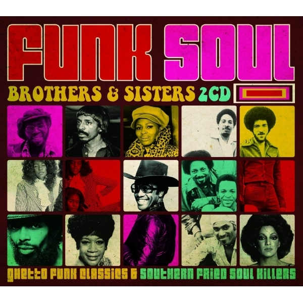 Funk Soul Brothers & Sisters - Ghetto Funk Classics & Southern Fried Soul Killers CD