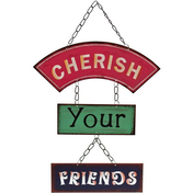 Cherish Your Friends Metal Sign