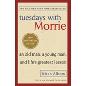 Tuesdays With Morrie: An old man, a young man, and life's greatest lesson by Mitch Albom (Paperback, 2017)