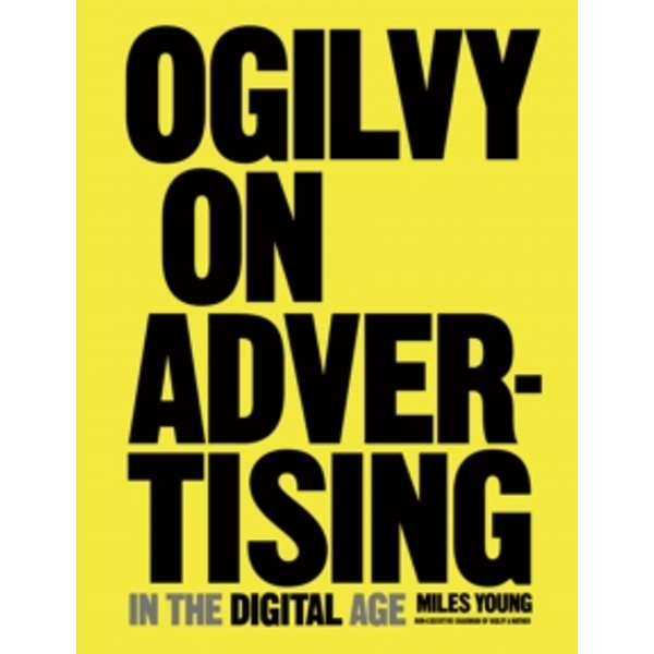 Ogilvy on Advertising in the Digital Age by Miles Young (Hardback, 2016)