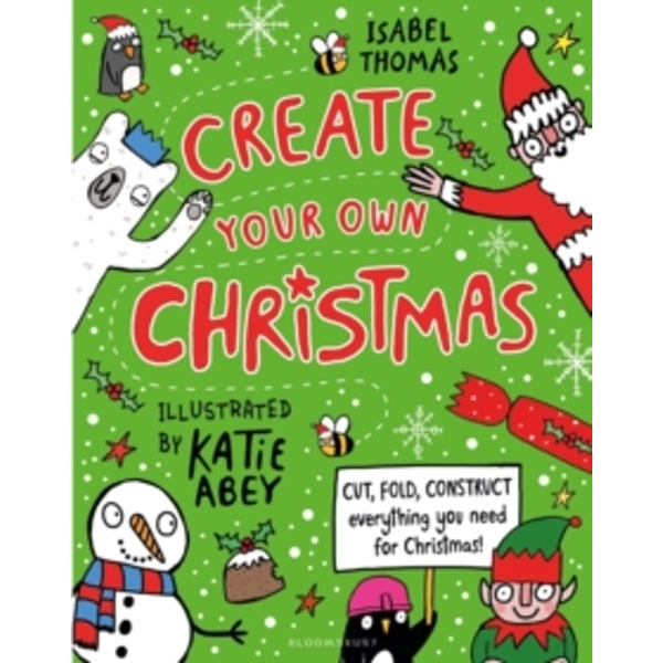 Create Your Own Christmas : Cut, fold, construct - everything you need for Christmas!