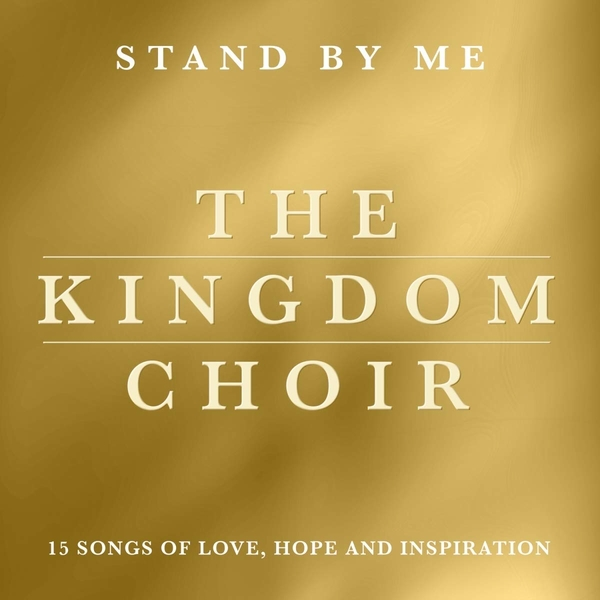 The Kingdom Choir - Stand By Me CD