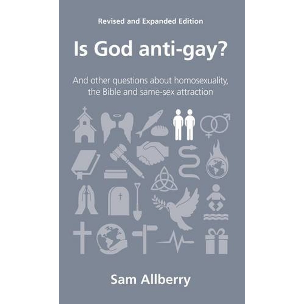 Is God Anti-Gay?: And Other Questions About Homosexuality, the Bible and Same-Sex Attraction by Sam Allberry (Paperback, 2013)