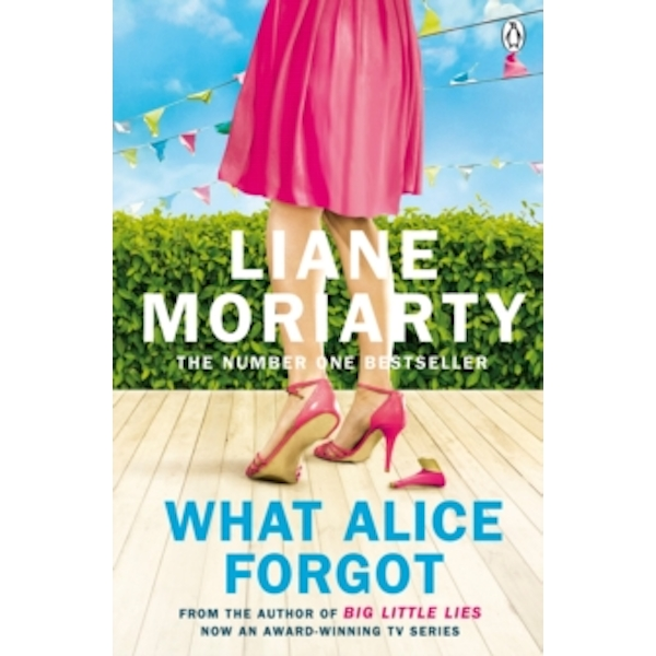 What Alice Forgot by Liane Moriarty (Paperback, 2010)