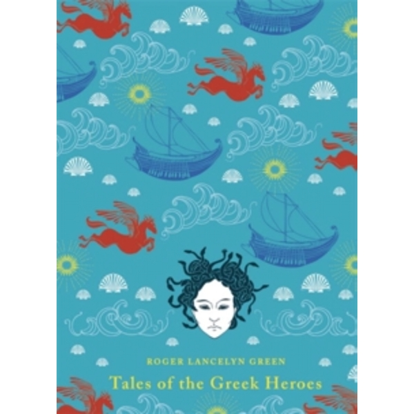 Tales of the Greek Heroes by Dr Roger Lancelyn Green (Hardback, 2012)