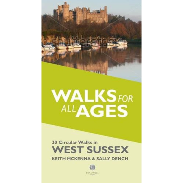 Walks for All Ages in West Sussex: 20 Short Walks for All the Family by Keith McKenna, Sally Dench (Paperback, 2014)