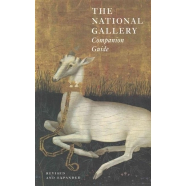 The National Gallery Companion Guide : Revised and Expanded Edition