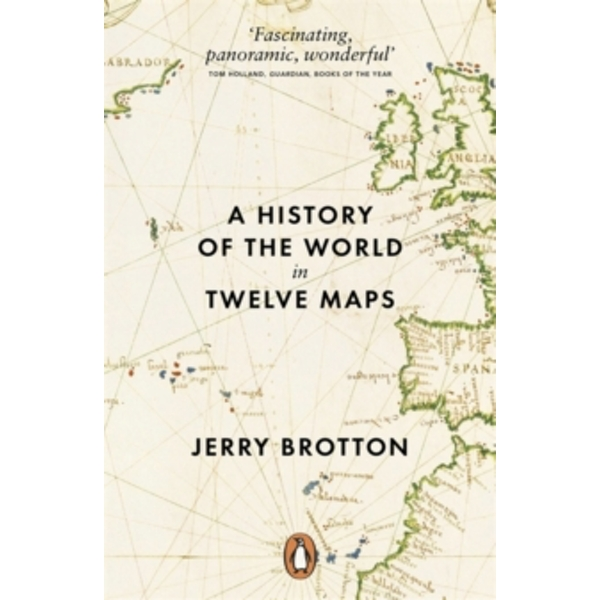 A History of the World in Twelve Maps by Jerry Brotton (Paperback, 2013)