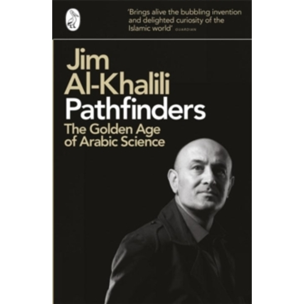 Pathfinders: The Golden Age of Arabic Science by Jim Al-Khalili (Paperback, 2012)