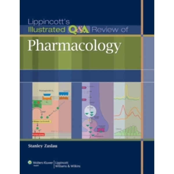 Lippincott's Illustrated Q&A Review of Pharmacology