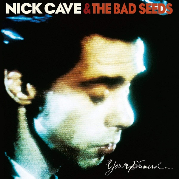 Nick Cave & The Bad Seeds - Your Funeral... My Trial Vinyl