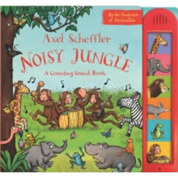 Axel Scheffler's Noisy Jungle: A Counting Sound Book by Pan Macmillan (Hardback, 2014)