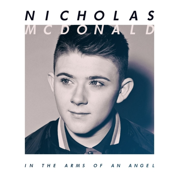Nicholas McDonald - Arms of an Angel CD