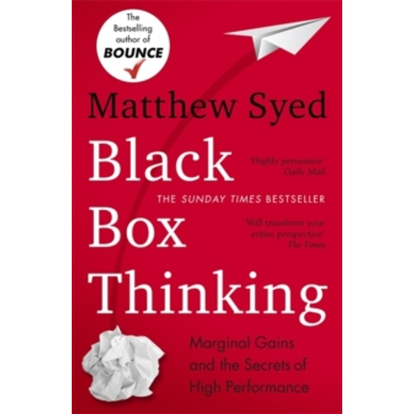 Black Box Thinking: Marginal Gains and the Secrets of High Performance by Matthew Syed (Paperback, 2016)