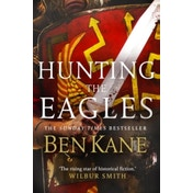 Hunting the Eagles by Ben Kane (Paperback, 2016)