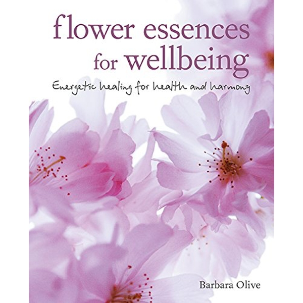 Flower Essences for Well-being Energetic Healing for Health and Harmony Paperback / softback 2017