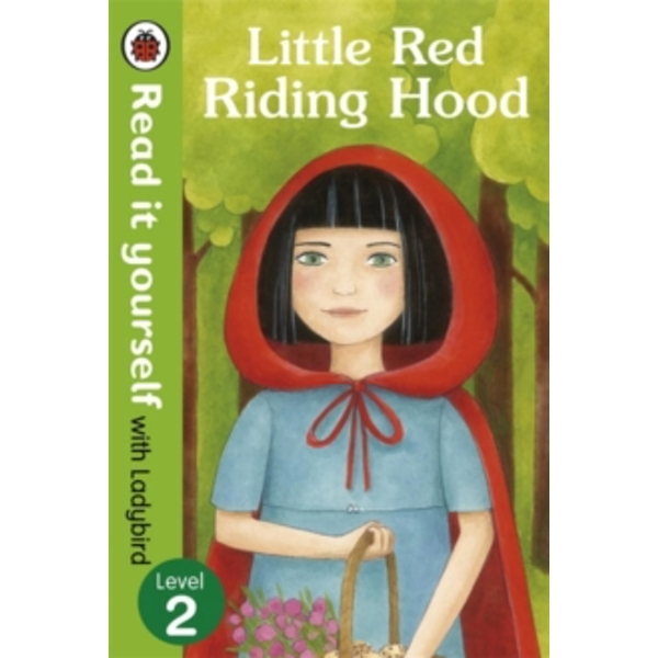 Little Red Riding Hood - Read it yourself with Ladybird : Level 2