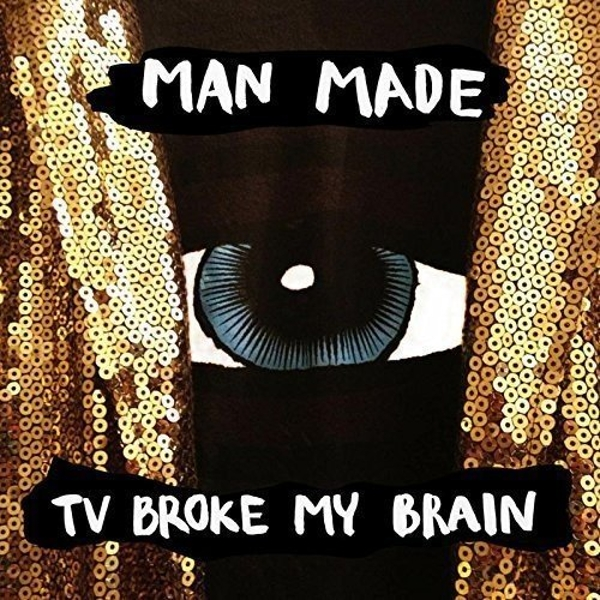 Man Made - TV Broke My Brain Vinyl