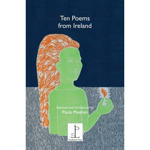 Ten Ten Poems from Ireland: Selected and Introduced by Paula Meehan by Candlestick Press (Paperback, 2017)