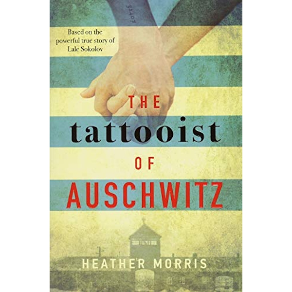 The Tattooist of Auschwitz the heart-breaking and unforgettable international bestseller Paperback 2018