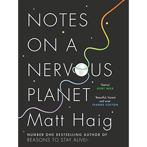 Notes on a Nervous Planet by Matt Haig (2018, Hardback)