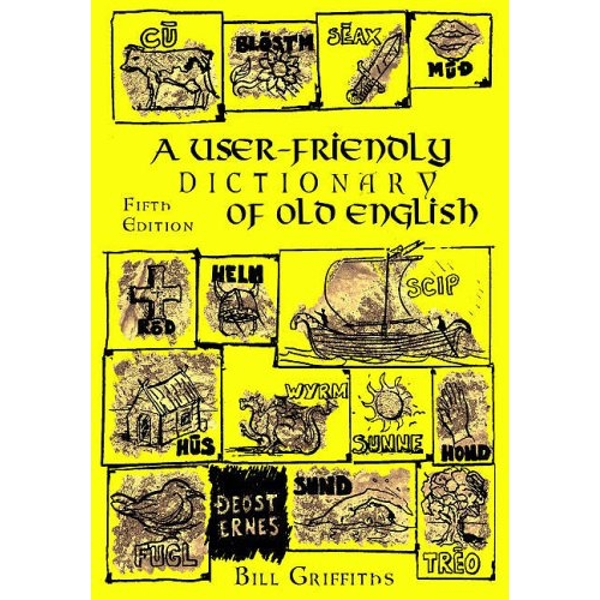 A User-friendly Dictionary of Old English and Reader by Bill Griffiths (Paperback, 2005)